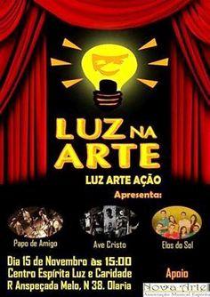 Luz na Arte Apresenta Luz Arte Ação - Olaria - RJ - http://www.agendaespiritabrasil.com.br/2015/11/08/luz-na-arte-apresenta-luz-arte-acao-olaria-rj/
