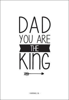 Dad, you are the king!