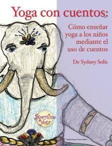 #Yoga Para Niños - Yoga Con Cuentos disponible en Español.