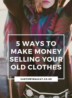 Can't Swing a Cat - 5 Ways To Make Money Selling Your Old Clothes | If your wardrobe's full of clothes you never wear, it's time to get rid of them and make money in the process. Here are some great money making tips for selling your old clothes