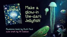 Crafts with Fifi: Make a glowing Jellyfish | The Sapling | Home | Conversations about children's books