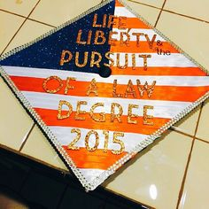My graduation cap - 2015 - life, liberty & the pursuit of a law degree. KJL