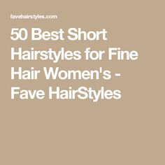 50 Best Short Hairstyles for Fine Hair Women's - Fave HairStyles