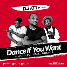 """The Explosive DJ ATTE one of Africa's finest disc jockeys repping Naija FM, 102.7, Lagos and MTV Bigger Friday Show teams up with the """"if I get money eh"""" and """"penalty"""" """"Kill Mosquito"""" crooners Magnito and Small Doctor to produce the afro hip hop street jam """"dance if you want"""".   #DJ Atte #Magnito #Music #Small Doctor"""