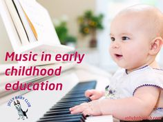 Music in early childhood education Children love music above everything else Music plays a part in a child´s early education from as early on as in the womb. All sounds and noises from the outside world penetrate the mother´s stomach and can be heard by the baby, whether it´s a lullaby sung by their mother, or the harmonious tune of a music box.
