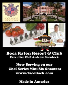 The Taco Rack Chef Series a favorite of Chefs in Catering, Restaurants, Cruise Ships, and Golf Courses. The Boca Raton Resort & Club, discovered the Taco Rack Mini Six Shooter as the perfect answer to their menu needs. This and many other versions can be found at www.TacoRack.com