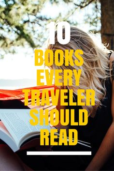 10 fantastic books that every traveler should read! Each book is full of wanderlust and travel inspiration!