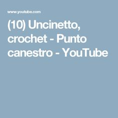 (10) Uncinetto, crochet - Punto canestro - YouTube