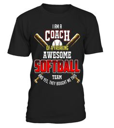 """# I Am A Coach Of A Freaking Awesome Softball Team T- Shirt . Special Offer, not available in shops Comes in a variety of styles and colours Buy yours now before it is too late! Secured payment via Visa / Mastercard / Amex / PayPal How to place an order Choose the model from the drop-down menu Click on """"Buy it now"""" Choose the size and the quantity Add your delivery address and bank details And that's it! Tags: This is best baseball softbal"""