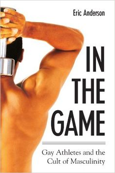Gay Athletes And The Cult Of Masculinity 33