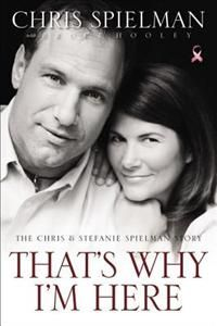 That's Why I'm Here: The Chris and Stefanie Spielman Story by Chris Spielman - For readers whose lives have been touched by cancer and for anyone whose faith has wavered in the face of adversity, That's Why I'm Here is the inspiring memoir of Ohio State football legend and ESPN college football analyst Chris Spielman and his late wife Stefanie: a story of family, faith, and perseverance. #book