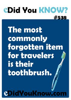 The most commonly forgotten item for travelers is their toothbrush.  eDidYouKnow.com