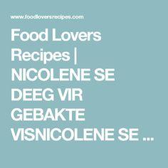 Food Lovers Recipes | NICOLENE SE DEEG VIR GEBAKTE VISNICOLENE SE DEEG VIR GEBAKTE VIS - Food Lovers Recipes