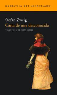 Carta de una desconocida by Stefan Zweig. I Love Books, Good Books, Books To Read, My Books, Phrase Book, Stefan Zweig, Book Writer, Lectures, Book Title