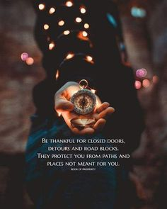 Positive Quotes : Be thankful for the closed doors detours and road blocks. - Hall Of Quotes Great Quotes, Quotes To Live By, Me Quotes, Motivational Quotes, Inspirational Quotes, Qoutes, Dark Quotes, Famous Quotes, Wisdom Quotes