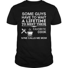 Get yours cool My Favorite Cook Calls Me Mom Best Gift Shirts & Hoodies.  #gift, #idea, #photo, #image, #hoodie, #shirt, #christmas