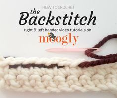 How can learning the Backstitch help you crochet? Find out in this video tutorial on Mooglyblog.com - left and right-handed versions available!