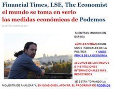 Financial Times, LSE, The Economistel mundo se toma en seriolas medidas económicas de Podemos25 DE NOVIEMBRE DE 2014Mientrasmuchos en Españaaún les sitúan como unos radicales de la política yunos frikis de la economía