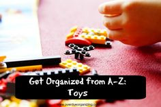 Get Organized from A-Z: Toys - Overdue Organizing