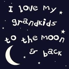 I Love My Grandkids To The Moon & Back ideas for grandparents day, toddler diy gifts grandparents, toddler crafts for grandparents Love My Grandkids To The Moon & Back Grandkids Quotes, Quotes About Grandchildren, Great Quotes, Me Quotes, Inspirational Quotes, Qoutes, Sign Quotes, Quotable Quotes, Quotations