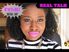 """Real Talk: """"Natural Hair?"""" EFF IT! #naturalhair"""