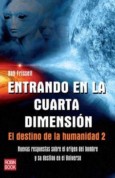 NUEVAS RESPUESTAS SOBRE EL ORIGEN DEL HOMBRE Y SU DESTINO EN EL UNIVERSO Un libro que expandirá su conciencia y le hará sentirse como un ser espiritual que vive una experiencia humana