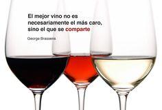 El mejor Vino no es necesariamente el más caro, sino el que se comparte. Georges Brassens Martini, Red Wine, Alcoholic Drinks, Queso, Uni, Tableware, Glass, Food, Ideas
