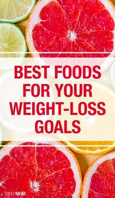 Here are the best foods for weight loss!