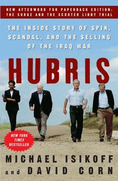 Filled with news-making revelations that made it a New York Times bestseller, Hubris takes us behind the scenes at the White House, CIA, Pentagon, State Department, and Congress to show how George W. Bush came to invade Iraq - and how his administration struggled with the devastating fallout.
