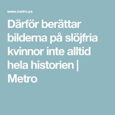 Därför berättar bilderna på slöjfria kvinnor inte alltid hela historien | Metro