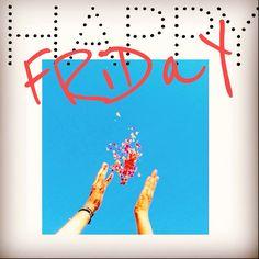#happyFriday