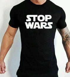 STOP WARS T-Shirt Star Wars Inspired Funny T-Shirts Anti War  #Gildan