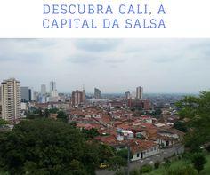 Cali é famosa por ser a cidade da Salsa colombiana, com um povo irreverente e simpático. Conheça mais sobre essa bela cidade.