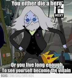 """You either die a hero, or live long enough to see yourself become the villain. See Yourself, Adventure Time Quotes, Adveture Time, Time Art, Big Time, Die A, Land Of Ooo, Finn The Human, Jake The Dogs"