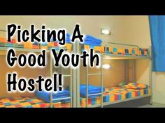 Backpacking Tips: How To Pick a Good Hostel - YouTube