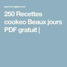 250 Recettes cookeo Beaux jours PDF gratuit | One Fine Day, Recipes