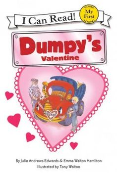 Dumpy's Valentine by Julie Andrews Edwards - Dumpy the Dump Truck delivers valentines when the mail truck breaks down on Valentine's Day.