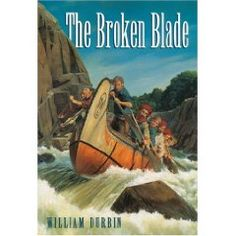 The Broken Blade: William Durbin: grades (mostly takes place in Canada, but great feel for the northern U. during 1800 Canadian History, American History, Broken Blade, Book Wizard, Fur Trade, Story Of The World, Canada, Native American Tribes, Mountain Man