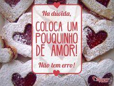 Na dúvida, coloca um pouquinho de amor! Não tem erro. #amor #love #mca