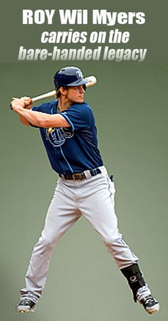 Tampa Bay Rays Wil Myers rode his raw power and first-year swagger to a first-place finish in AL Rookie of the Year almost Bare-handed. Bare-handed batters have become a rarity in today's game and Myers now bears the torch previously carried by these eight notables from the last quarter-century>>