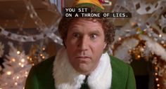 """""""You sit on a throne of lies...you smell like beef and cheese, you dont smell like santa."""""""