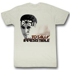 """Karate Kid """"Totally Irresistible"""" T-Shirt"""