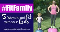 What to get fit with your family? Check out this five ways to make fitness a priority for your family AND get your workout in! #Fitfamily #BOSUstrong