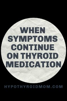 When symptoms continue on thyroid medication Hashimoto Thyroid Disease, Hypothyroidism Diet, Thyroid Issues, Thyroid Problems, Thyroid Medication, Thyroid Health, Thyroid Test, Graves Disease, Health Matters