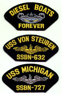 DIESEL BOATS FOREVER USS VON STEUBEN SSBN-632 USS MICHIGAN SSBN-727 Original hat patches selling for $2.00 ea. including s & h. Contact ussforrestalcva59@gmail.com   NOTE - theDIESEL BOATS FOREVER hat patch is sold out.
