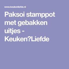 Paksoi stamppot met gebakken uitjes - Keuken♥Liefde