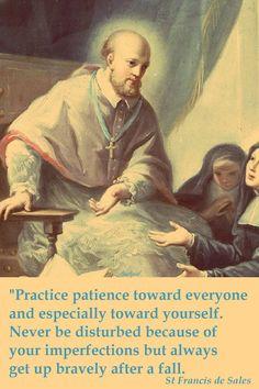 "St. Francis de Sales - Practice patience toward yourself...."""