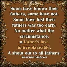 I know of a kid who hopefully realizes what this quote is talking about before too much time is lost. Fathers Love, Happy Father, Fathers Day, Interesting Quotes, Daily Reminder, Quotes About God, Shout Out, Daddy, Parenting