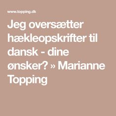 Jeg oversætter hækleopskrifter til dansk - dine ønsker? » Marianne Topping