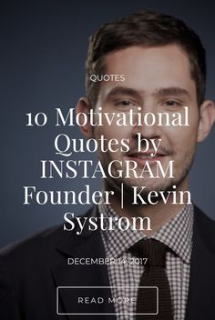10 Motivational Quotes by INSTAGRAM Founder | Kevin Systrom Kevin Systrom, Read More, Motivational Quotes, Reading, Instagram, Motivational Life Quotes, Motivation Quotes, Motivational Quites, Motivational Words